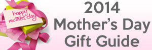 2014 Mothers Day Gift Guide
