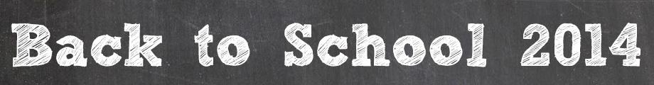 2014 Back to School Roundup